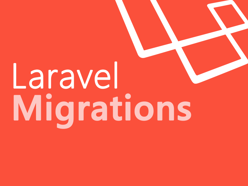 Laravel Migrations Simply Explained