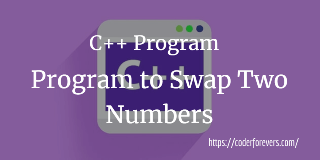 C++ Program to Swap Two Numbers