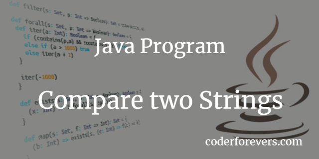 Java Program to compare two strings - coderforevers