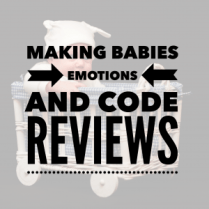 IMG_5803-300x300 Making babies, emotions and code reviews technology programming development process code advice