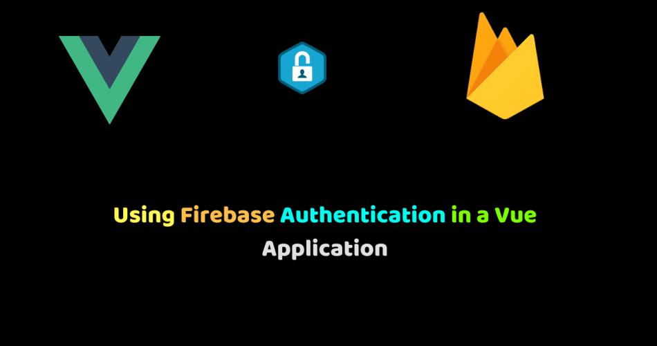 vue firebase authentication