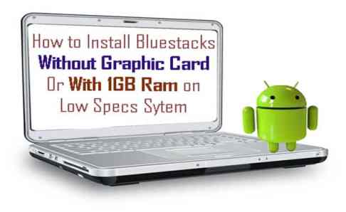 Install Bluestacks with 1 GB RAM