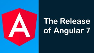 The Release of Angular 7