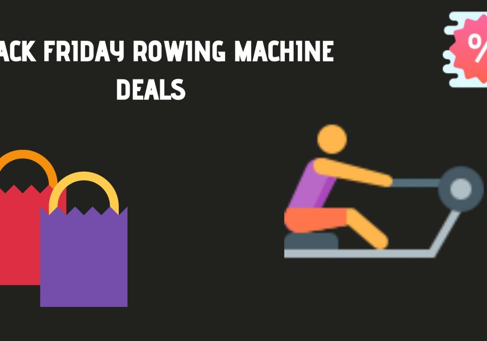 Black Friday Rowing Machine Deals 2021- Best Offers and Deals