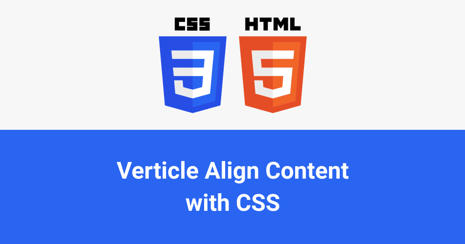 How to Vertical Align Content with CSS