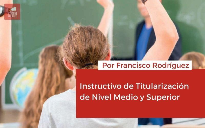 <h6>Elaborado por el Lic. Francisco Rodríguez</h6><h1>Instructivo de Titularización de Nivel Medio y Superior</h1>