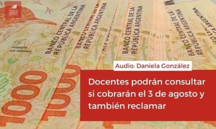 <h6>Audio: Daniela González (Sec. Adm. y Financiera Min. de Educación)</h6><h1>Docentes podrán consultar si cobrarán el 3 de agosto y también reclamar</h1>