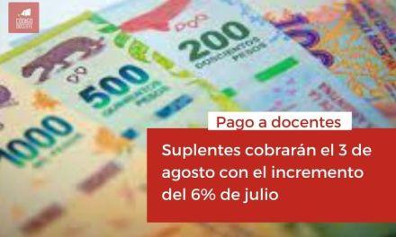 Suplentes cobrarán el 3 de agosto con el incremento del 6% de julio
