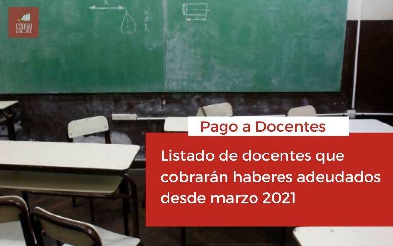 Listado de docentes que cobrarán haberes adeudados desde marzo 2021