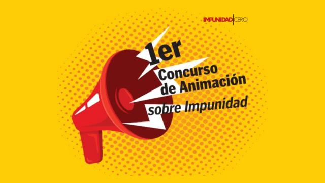 Primer Concurso de Animación sobre Impunidad en México