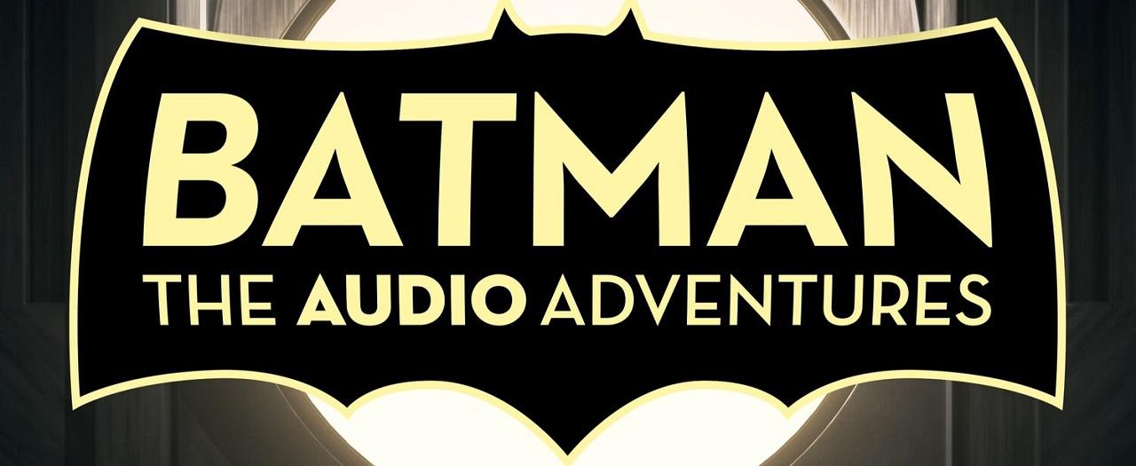 Batman Podcast Batman The Audio Adventures HBO Max