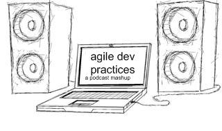 Agile Developer Practices - a Podcast Mashup