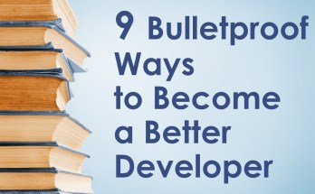 9 Bulletproof Ways Become Better Developer
