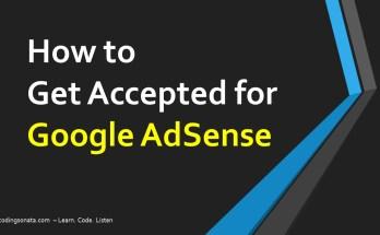 how to get accepted for google adsense - codingsonata.com