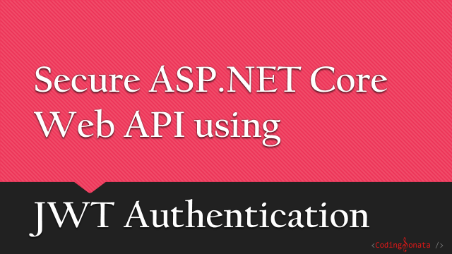 Secure-Web-API-using-JWT-Authentication
