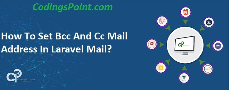 How To Set Bcc And Cc Mail Address In Laravel Mail