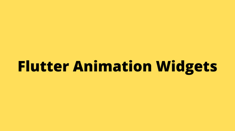 flutter animation widgets