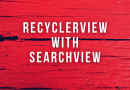 Android RecyclerView With SearchView