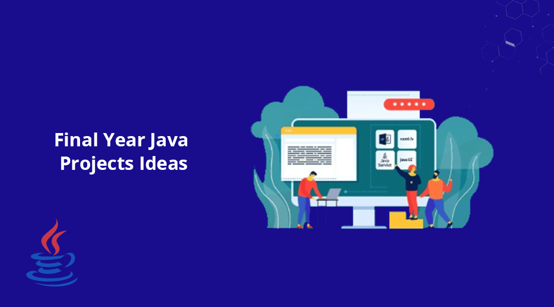Top Java Project Ideas for Final Year (Get Help)