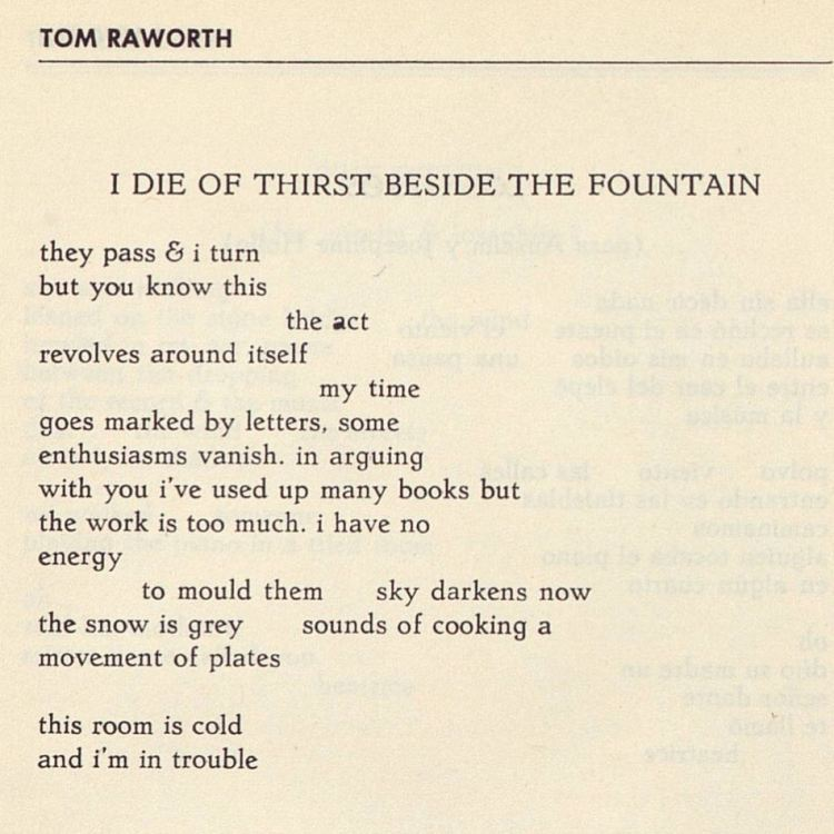 Not meant to be ironic or snarky–just the first Raworth poem I read and it was enough to keep me reading his work. Sad he's gone and that I never met him, but glad there's so much of his work I still get to read for the first time.