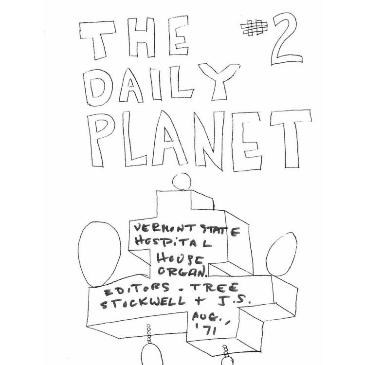 The Daily Planet 2, Vermont State Hospital House Organ, edited by Tree Stockwell and James Schuyler (1971)