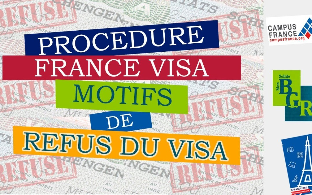 CAMPUS FRANCE : Pourquoi le Refus de Visa? ( video )