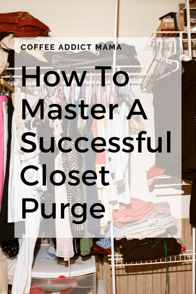 How To Master A Successful Closet Purge