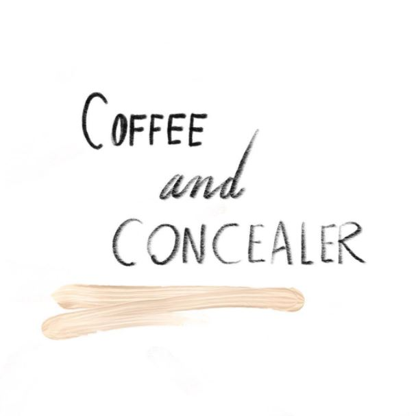 Welcome To Coffee And Concealer