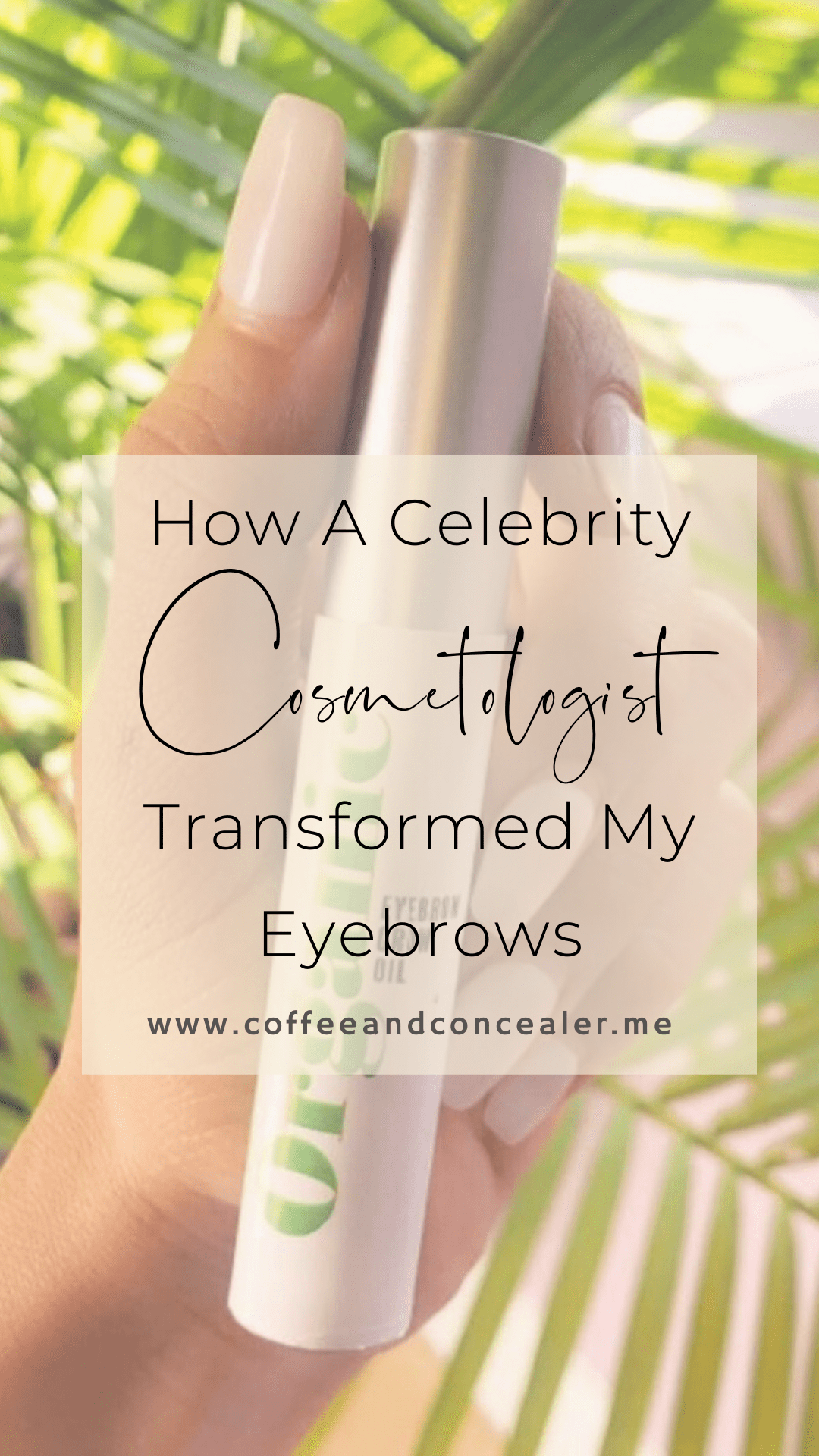 How A Celebrity Cosmetologist Transformed My Eyebrows