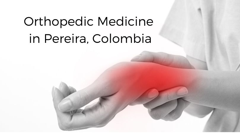 Innovative Orthopedic Medicine Therapies in Pereira, Colombia