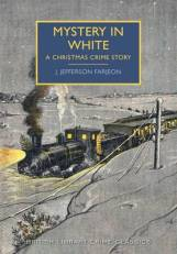 Mystery in White: A Christmas Crime Story - British Library Crime Classics by J. Jefferson Farjeon