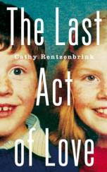 The Last Act of Love by Cathy Rentenbrink