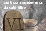 les 6commandements du café filtre pour amateur de café