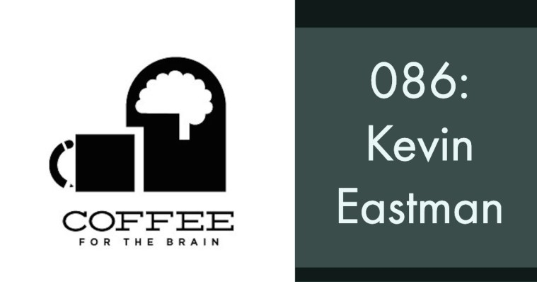 086: Kevin Eastman & 25 Powerful Words   Coffee For The Brain