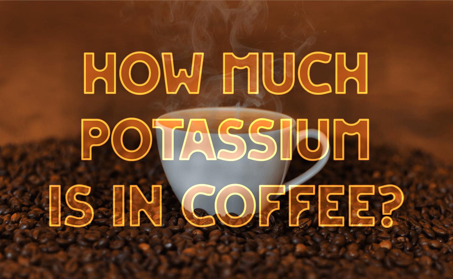 How Much Potassium Is in Coffee?