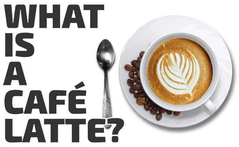 What is a Caffè Latte?