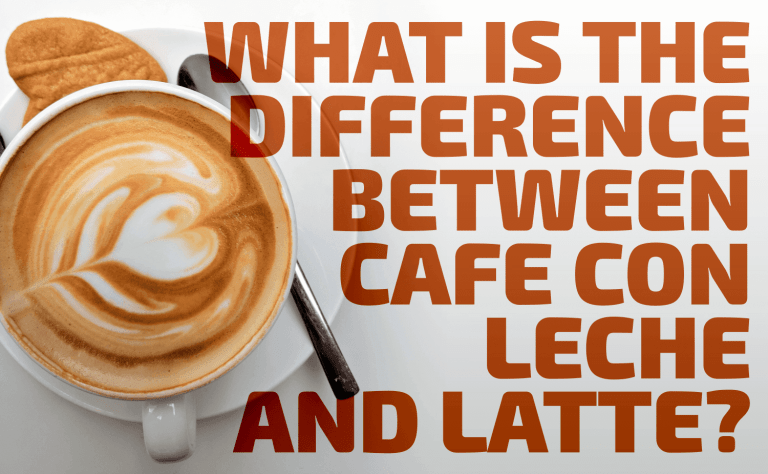 What Is the Difference Between Cafe Con Leche and Latte?
