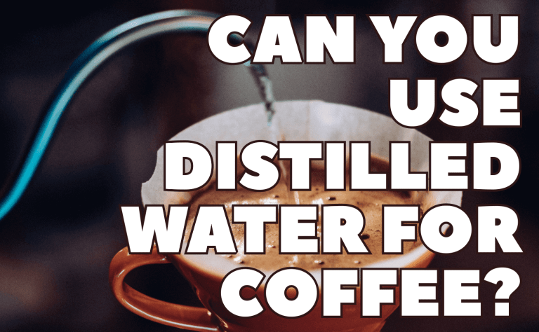 Can You Use Distilled Water for Coffee?