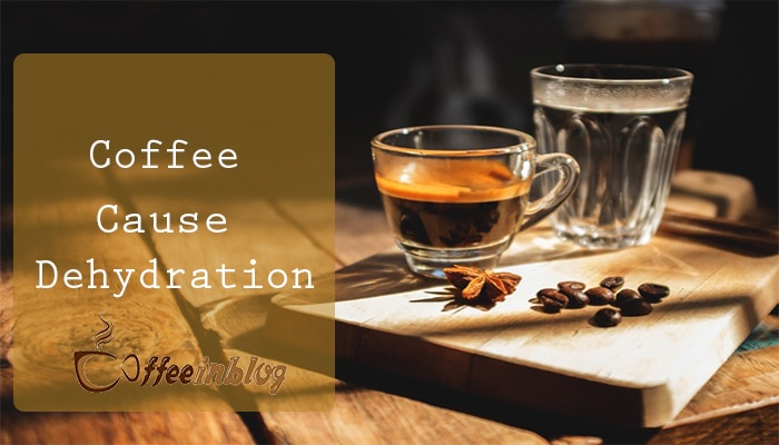 Coffee Cause Dehydration
