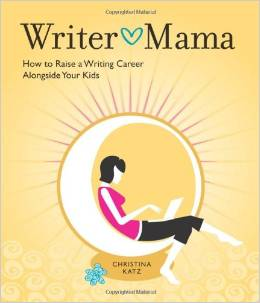 Book Review: <i>Writer Mama: how to raise a writing career alongside your kids </i>