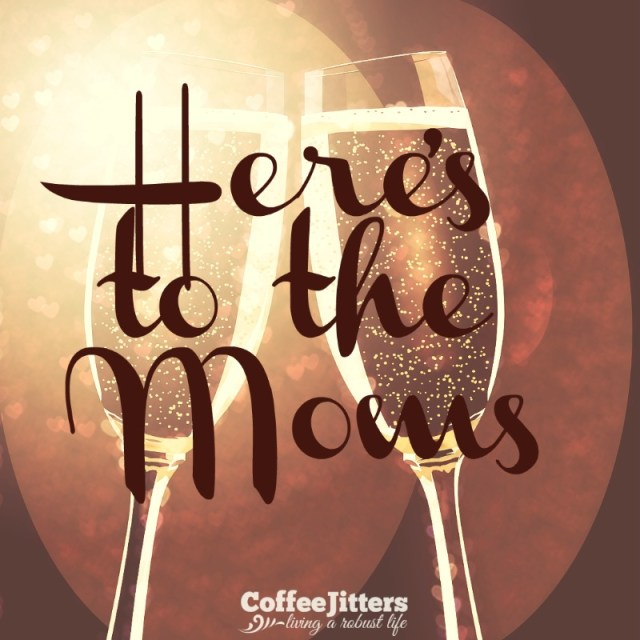 heres-to-the-moms