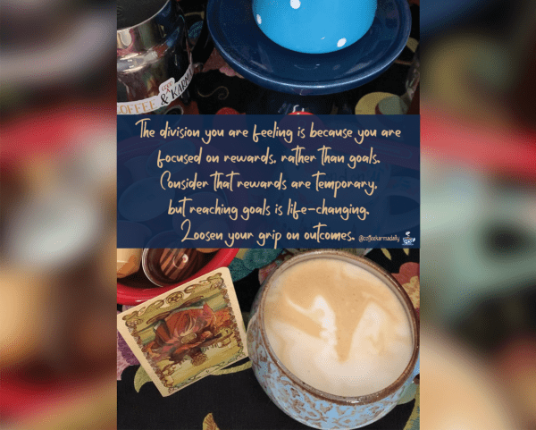 four of cups, horoscope, tarot, coffee, rewards, goals, intention,