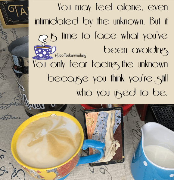 coffee, horoscope, unknown, fear, face your fears, old you