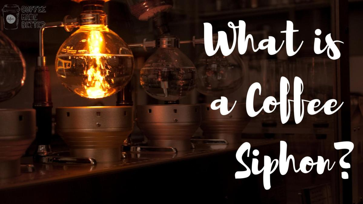 What is a Coffee Siphon?