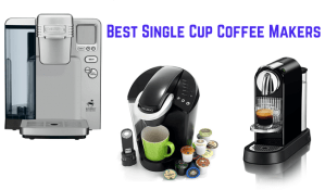 Best Single Cup Coffee Makers