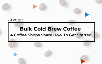 Bulk Cold Brew Coffee: 4 Coffee Shops Share How To Get Started