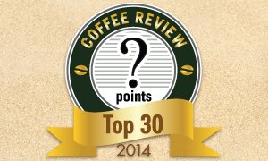 Top 30 Coffees of 2014 by Coffee Review