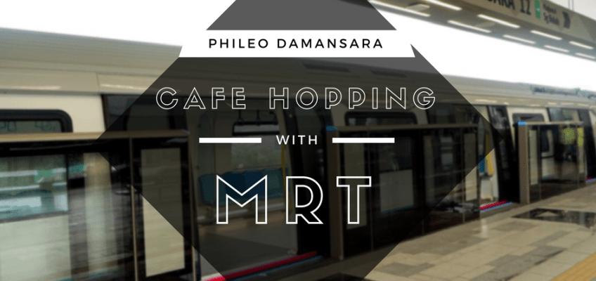 Cafe hopping Near Phileo Damansara MRT Station