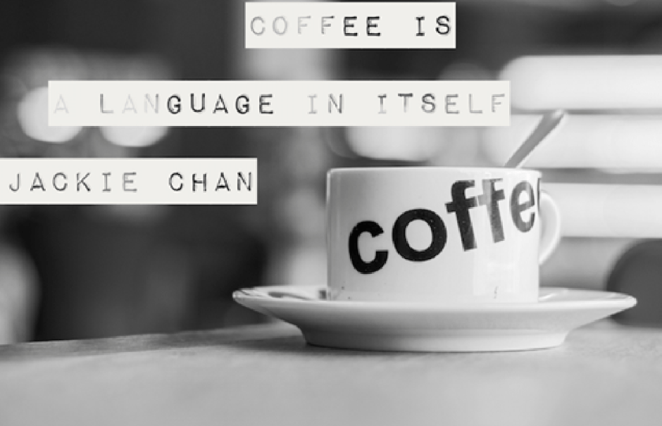 coffee is a language in itself