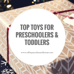 Top Toys for Toddlers & Preschoolers
